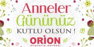 ORION'DAN ANNELER ÇİN HEDİYE KAMPANYASI